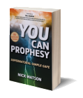 You can Prophesy - book by Nick Watson 2014